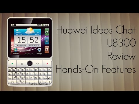 Huawei Ideos Chat U8300 Review - Hands-On Features of Mobile Phone
