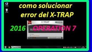 getlinkyoutube.com-SOLUCION DE error del XTRAP operation 7- 2016 NO MAS PROBLEMAS op7