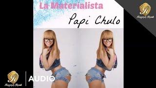 getlinkyoutube.com-La Materialista - Papi Chulo (Official Audio)