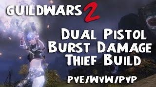 getlinkyoutube.com-Guild Wars 2: Dual Pistol Burst Damage Thief Build - PvE/PvP/WvW