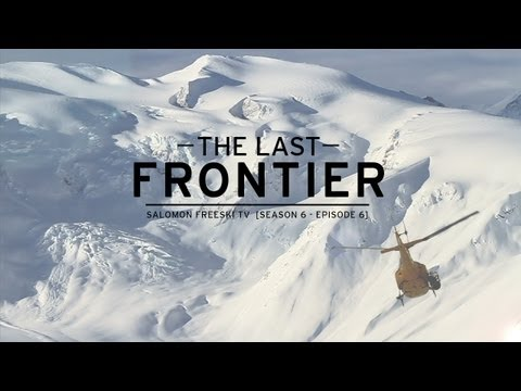 Salomon Freeski TV S6 E6 - The Last Frontier