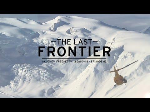Salomon Freeski TV S6 E6 - The Last Frontier