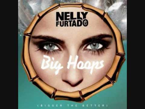 Nelly Furtado - Big Hoops [The Bigger The Better] HQ