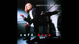 getlinkyoutube.com-Patricia Barber - Café Blue (1994) - Full Album (HQ)
