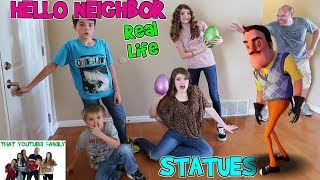 HELLO NEIGHBOR REAL LIFE STATUES / That YouTub3 Family