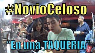 getlinkyoutube.com-Novio Celoso, EN LA TAQUERIA (#NoviaCelosa) - Ivansfull