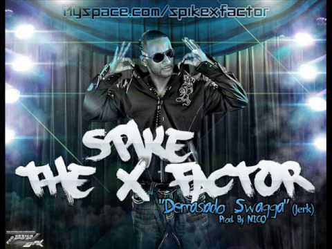 Spike ''The X Factor'' - Demasiado Swagga - Jerk