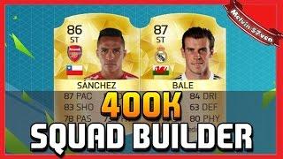 getlinkyoutube.com-Fifa 16 | 400k Squad Builder ft STRIKER BALE & SANCHEZ!