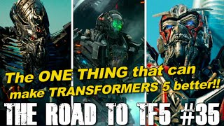 getlinkyoutube.com-The ONE THING that will make Transformers 5 BETTER!! - [THE ROAD TO TF5 #35]