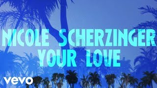 Nicole Scherzinger - Your Love