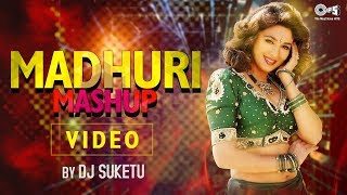 Madhuri Mashup by DJ Suketu | Full Song Video | Madhuri Dixit | Bollywood Songs Mashup 2018