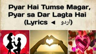 Pyar Hai Tumse Magar Pyar Se Dar Lagta Hai || Urdu Lyrics || Full Song || Anaa Drama || Whatsapp Sta