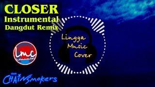 Closer - The Chainsmokers (Instrumental Dangdut Remix)
