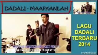 getlinkyoutube.com-DADALI - MAAFKANLAH (LAGU TERBARU DADALI 2014)