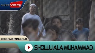 Opick feat. Finalis F L O - Shollu Ala Muhammad   Official Video