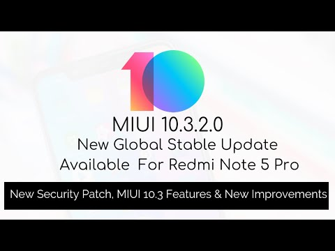 Redmi Note 5 Pro MIUI 10.3.2.0 New Global Stable Update   New Features   The Android Rush