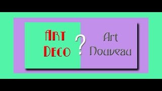 getlinkyoutube.com-Discover the Difference - Art Deco and Art Nouveau HD
