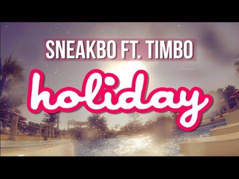 Sneakbo - Holiday ft Timbo [@Sneakbo @TimboSTP #STP]