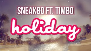 Sneakbo - Holiday (feat. Timbo)