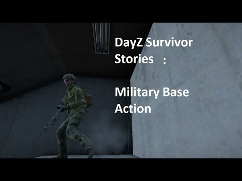 DayZ Survivor Stories: Military Base Action