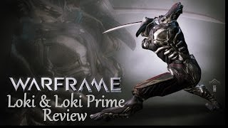getlinkyoutube.com-Warframe Reviews - Loki & Loki Prime (Vaulted)