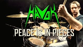 HAVOK - Peace Is In Pieces - Drum Cover