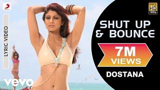 Shut Up & Bounce   Dostana | Lyric Video | John | Abhishek | Shilpa Shetty