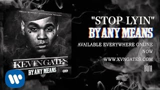 getlinkyoutube.com-Kevin Gates - Stop Lyin (Official Audio)