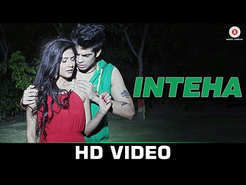 Inteha - Aviral Sachdev | Debanjali Chatterjee & Rit | Official Video