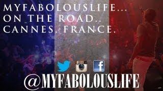 Fabolous - MyFabolousLife On The Road: Cannes, France