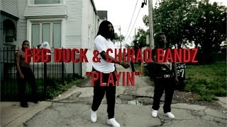 "getlinkyoutube.com-FBG DUCK Ft CHIRAQ BANDZ ""PLAYIN"" 