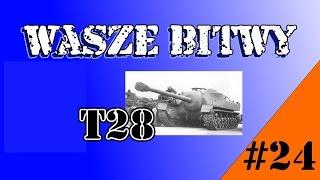 getlinkyoutube.com-WoT - Wasze Bitwy #24 - MazakPL [GOFW] - T28 - As Pancerny