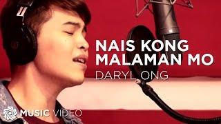 Daryl Ong - Nais Kong Malaman Mo (Official Music Video)