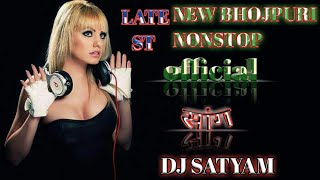 NEW BHOJPURI NONSTOP MASHUP ALL BHOJPURI SONG MIX BY DJ SATYAM DHUMRA