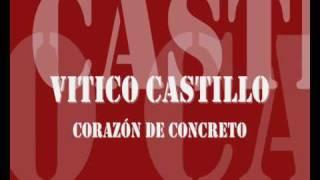 getlinkyoutube.com-Vitico Castillo Corazón de concreto