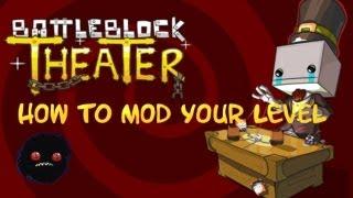 BattleBlock Theater - How to mod your level (Tutorial)