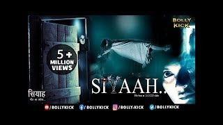 Siyaah Full Movie | Hindi Movies 2018 Full Movie | Horror Movies