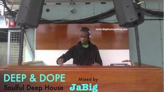 getlinkyoutube.com-Soulful House Music Playlist DJ Mix by JaBig [DEEP & DOPE #82]
