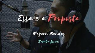 Maycon Mendes - Essa É A Proposta - Participação Samba Livre