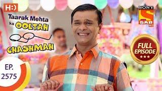 Taarak Mehta Ka Ooltah Chashmah - Ep 2575 - Full Episode - 12th October, 2018 width=