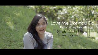 getlinkyoutube.com-Love Me Like You Do - Dinesia, Andri Guitara, Edwin Tanaya (cover)