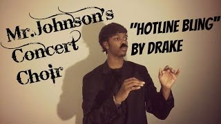 "getlinkyoutube.com-Mr.Johnson concert choir performs ""Hotline Bling"" By Drake"
