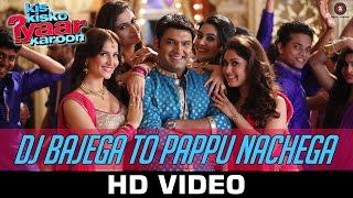 DJ Bajega To Pappu Nachega - Kis Kisko Pyaar Karoon   Kapil Sharma