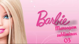 getlinkyoutube.com-Barbie Mensagens Subliminares || M.S 01