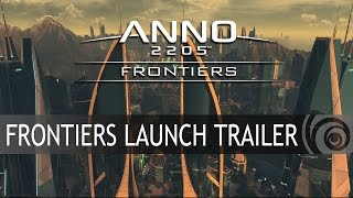 Anno 2205 - Frontiers DLC Launch Trailer