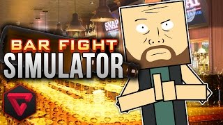 BAR FIGHT SIMULATOR