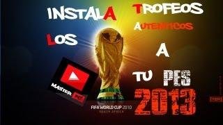 getlinkyoutube.com-Como Instalar Los Trofeos Reales Y Autenticos Para PES 2013