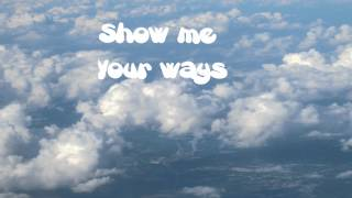 Show me Your ways (with lyrics) - Darlene Zschech - Hillsong