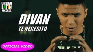 getlinkyoutube.com-DIVAN - TE NECESITO - (OFFICIAL VIDEO)