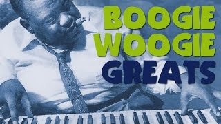 getlinkyoutube.com-Boogie Woogie Greats - The Best of Boogie Woogie, more than 2 hours of music with the greatest!